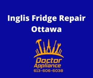 inglis fridge repair ottawa is your inglis fridge not cooling?